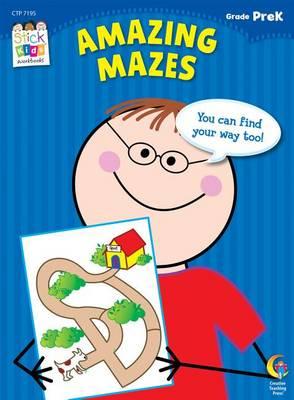 Amazing Mazes, Grade PreK by Creative Teaching Press