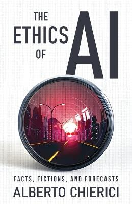 The Ethics of AI by Alberto Chierici