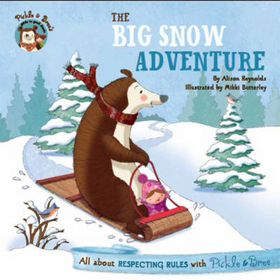Pickle & Bree: the Big Snow Adventure by Alison Reynolds