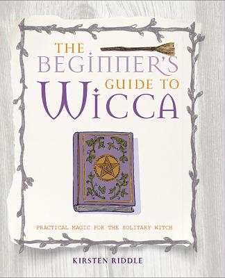 Beginner's Guide to Wicca by Kirsten Riddle