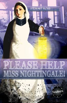 Please Help, Miss Nightingale! by Stewart Ross