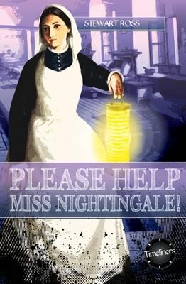 Please Help, Miss Nightingale! by Stewart Ross