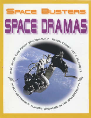 SPACE BUSTERS SPACE DRAMAS by Chris Woodford