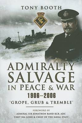 Admiralty Salvage in Peace and War 1914-1982 by Tony Booth