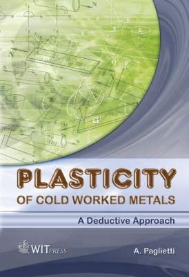 Plasticity of Cold Worked Metals by A. Paglietti