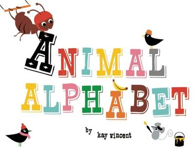 Animal Alphabet by Kay Vincent