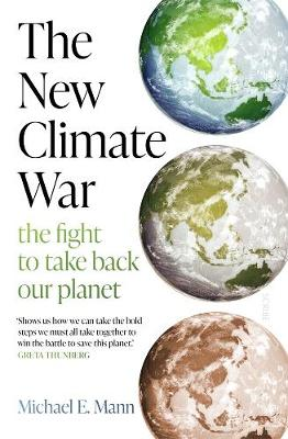 The New Climate War: The fight to take back our planet book