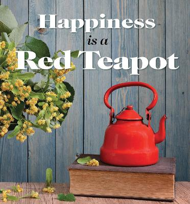 Happiness is a Red Teapot by Anouska Jones