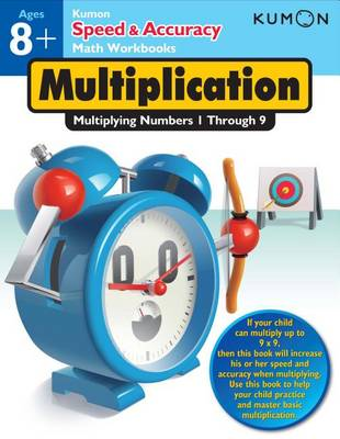 Speed and Accuracy: Multiplication by Kumon Publishing