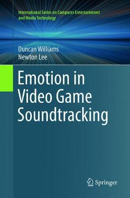 Emotion in Video Game Soundtracking by Duncan Williams