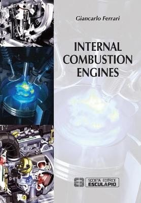 Internal Combustion Engines by Giancarlo Ferrari