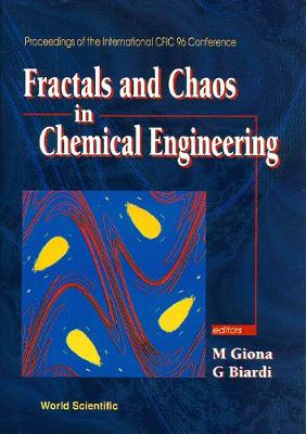 Fractals and Chaos in Chemical Engineering by Giuseppe Biardi