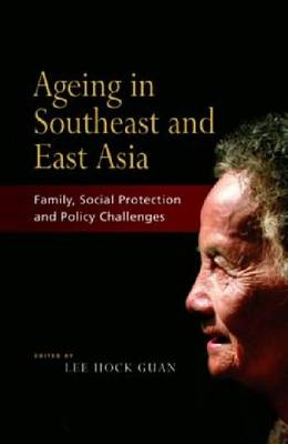 Ageing in Southeast and East Asia by Lee Hock Guan