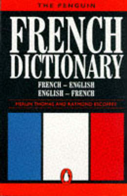 The Penguin French Dictionary by Merlin Thomas