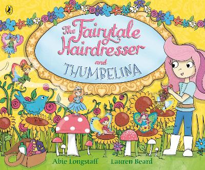 The Fairytale Hairdresser and Thumbelina by Abie Longstaff