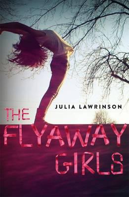 Flyaway Girls by Julia Lawrinson
