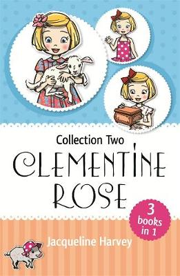 Clementine Rose Collection Two by Jacqueline Harvey