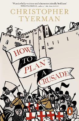 How to Plan a Crusade by Christopher Tyerman