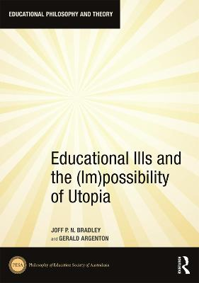 Educational Ills and the (Im)possibility of Utopia book