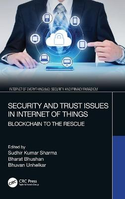 Security and Trust Issues in Internet of Things: Blockchain to the Rescue book
