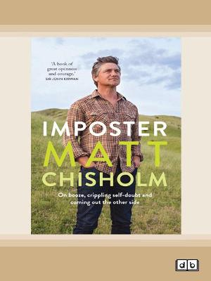 Imposter: On booze, crippling self-doubt and coming out the other side by Matt Chisholm