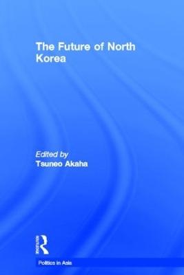 Future of North Korea by Tsuneo Akaha