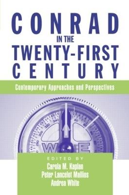 Conrad in the Twenty-First Century by Carola Kaplan