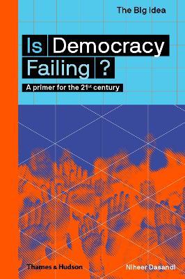 Is Democracy Failing? by Niheer Dasandi