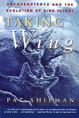 The Taking Wing by Pat Shipman
