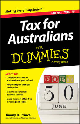 Tax for Australians for Dummies 2015-16 Edition by Jimmy B. Prince