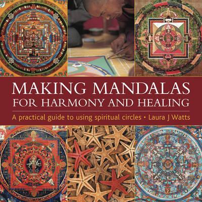 Making Mandalas by Laura J. Watts