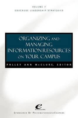 Organizing and Managing Information Resources on Your Campus book