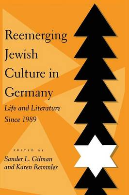 Reemerging Jewish Culture in Germany by Sander L. Gilman