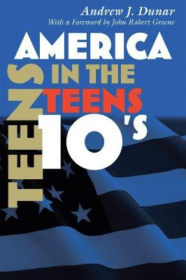 America in the Teens by Andrew J. Dunar