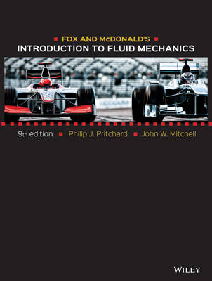 Fox and Mcdonald's Introduction to Fluid Mechanics, 9th Edition by Philip J. Pritchard
