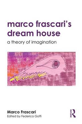 Marco Frascari's Dream House by Marco Frascari