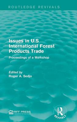 Issues in U.S International Forest Products Trade by Roger A. Sedjo