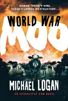 World War Moo by Michael Logan