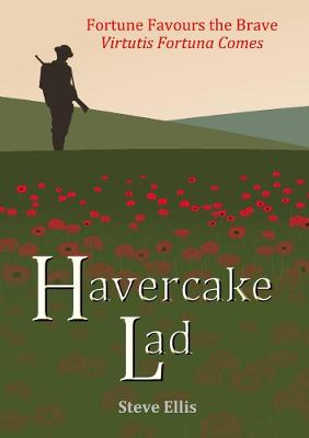 Havercake Lad: Fortune Favours the Brave Virtutis Fortuna Comes by Steve Ellis