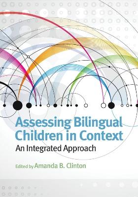 Assessing Bilingual Children in Context by Amanda B. Clinton