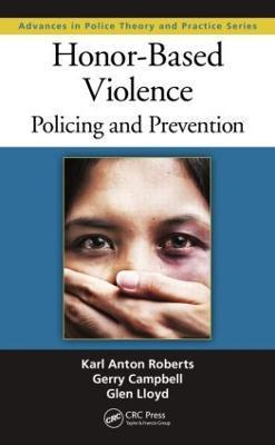 Honor-Based Violence by Karl Anton Roberts