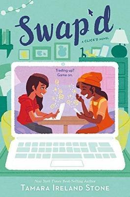 Swap'd: A Click'd Novel by Tamara Ireland Stone