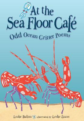 At the Sea Floor Cafe by Leslie Bulion