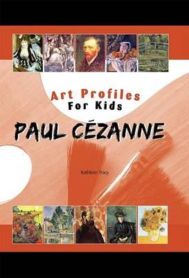 Paul Cezanne by Kathleen Tracy