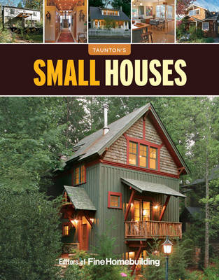 Small Houses by Fine Homebuilding