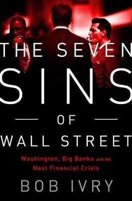 The Seven Sins of Wall Street by Bob Ivry