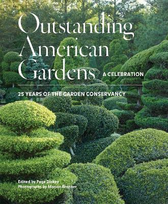Outstanding American Gardens: A Celebration by Page Dickey