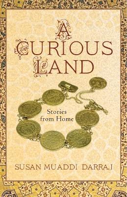 A Curious Land by Susan Muaddi Darraj