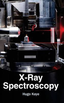 X-Ray Spectroscopy by Hugo Kaye
