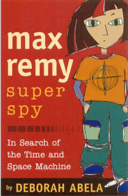Max Remy Superspy 1 by Deborah Abela